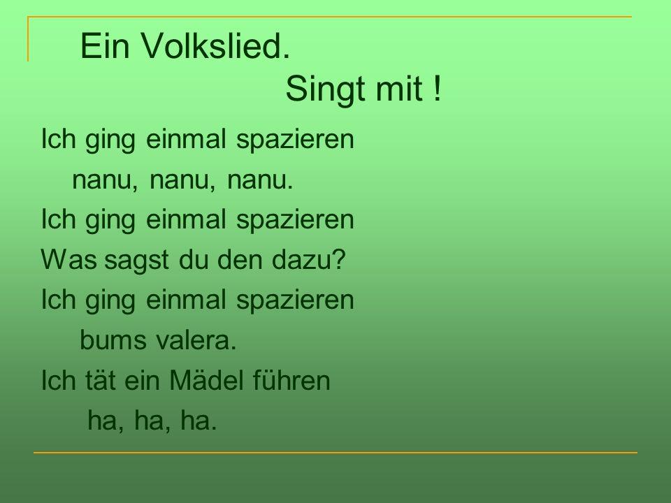 Ein Volkslied. Singt mit !