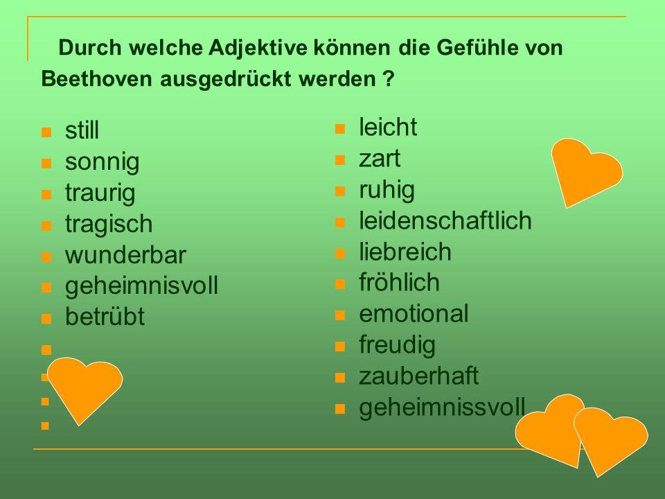 Durch welche Adjektive können die Gefühle von Beethoven ausgedrückt werden