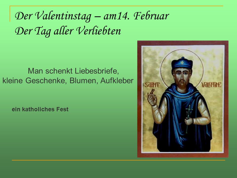 Der Valentinstag – am14. Februar Der Tag aller Verliebten