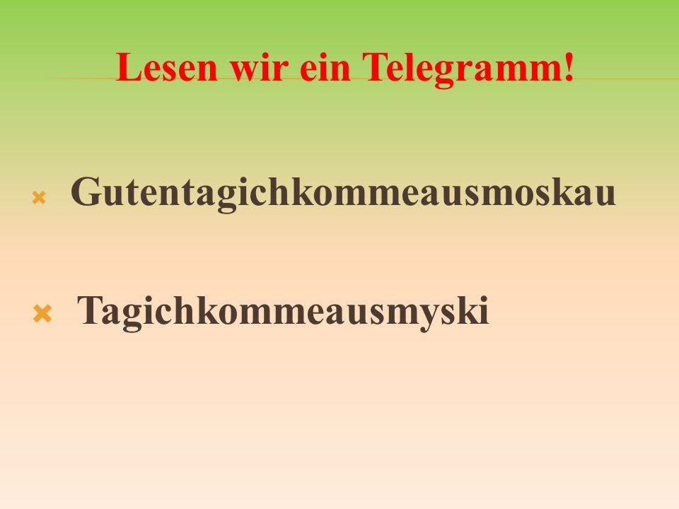 Lesen wir ein Telegramm!