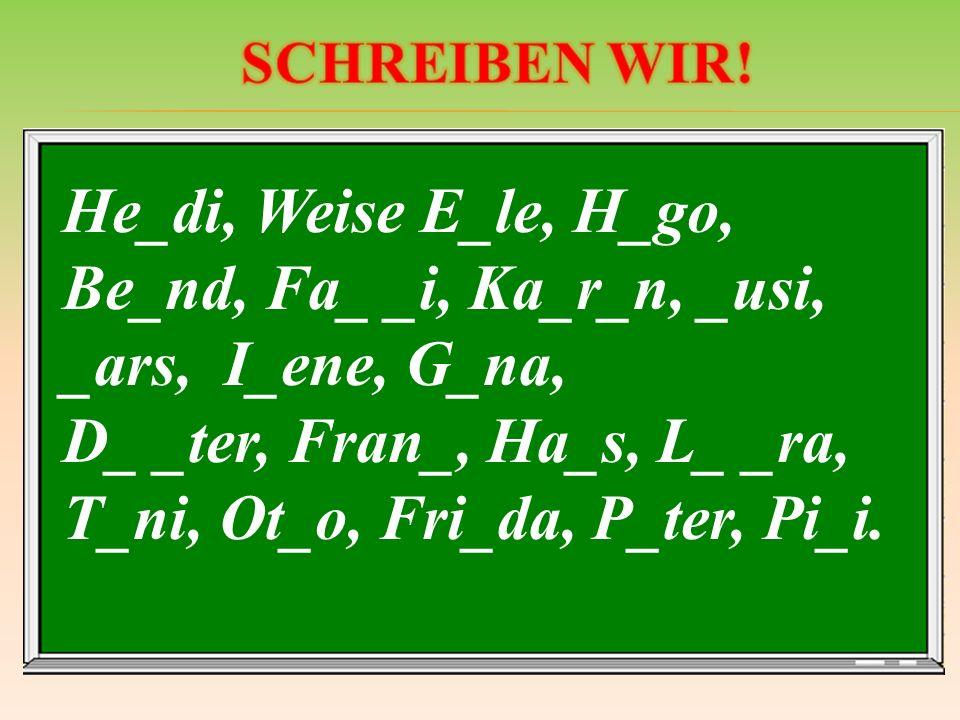 D_ _ter, Fran_, Ha_s, L_ _ra, T_ni, Ot_o, Fri_da, P_ter, Pi_i.