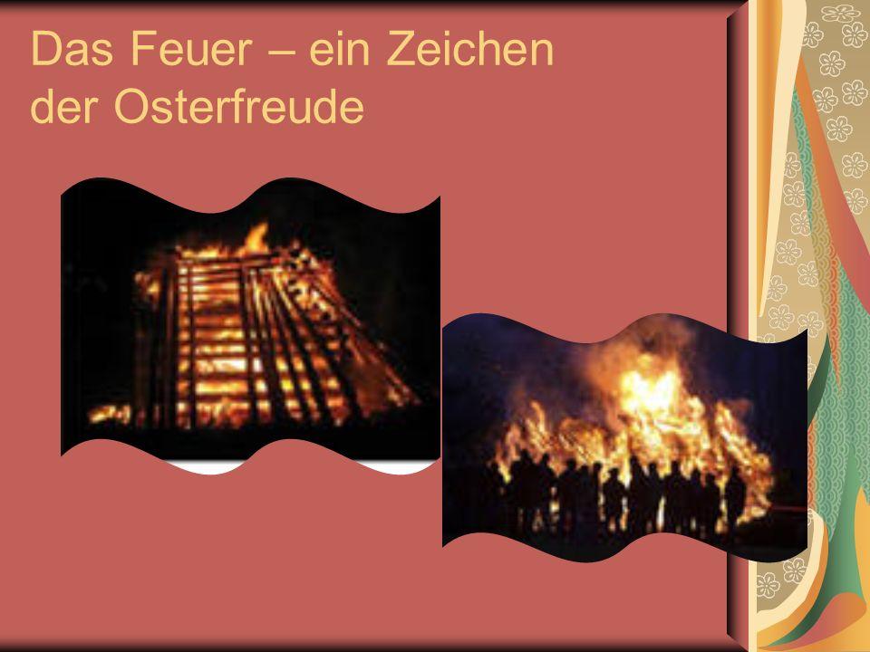Das Feuer – ein Zeichen der Osterfreude