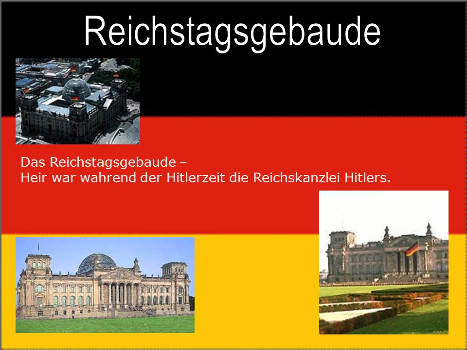 Reichstagsgebaude Das Reichstagsgebaude – Heir war wahrend der Hitlerzeit die Reichskanzlei Hitlers.