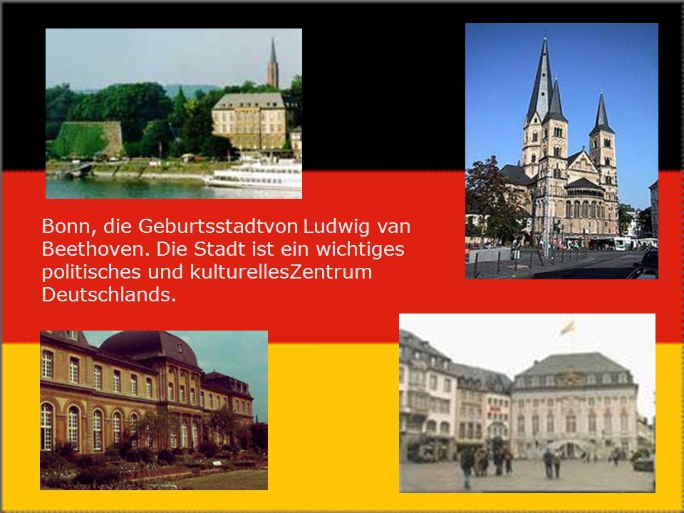 Bonn, die Geburtsstadtvon Ludwig van Beethoven