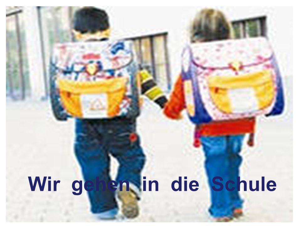Wir gehen in die Schule