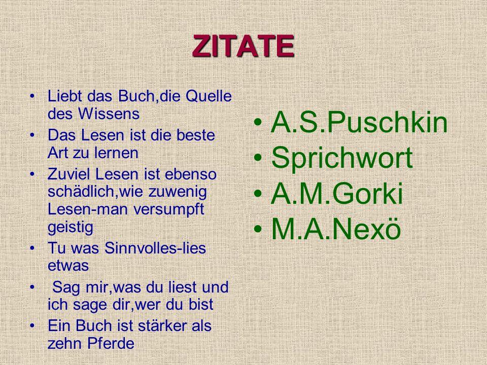 ZITATE A.S.Puschkin Sprichwort A.M.Gorki M.A.Nexö