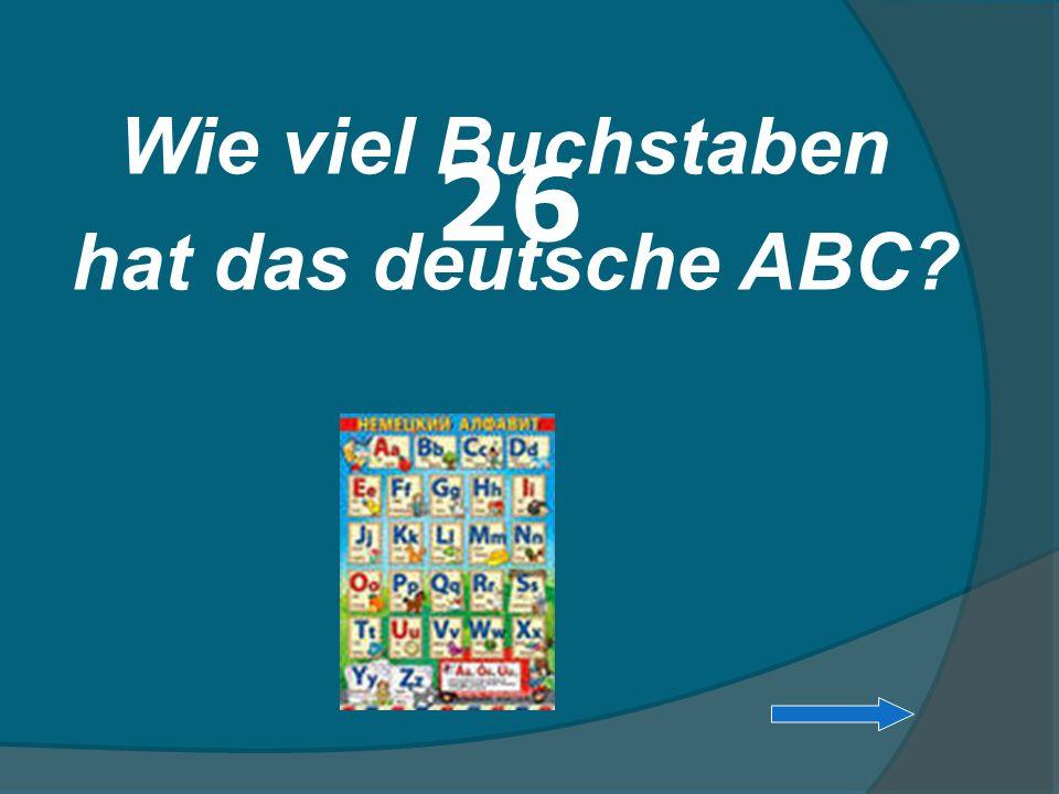 Wie viel Buchstaben hat das deutsche ABC 26