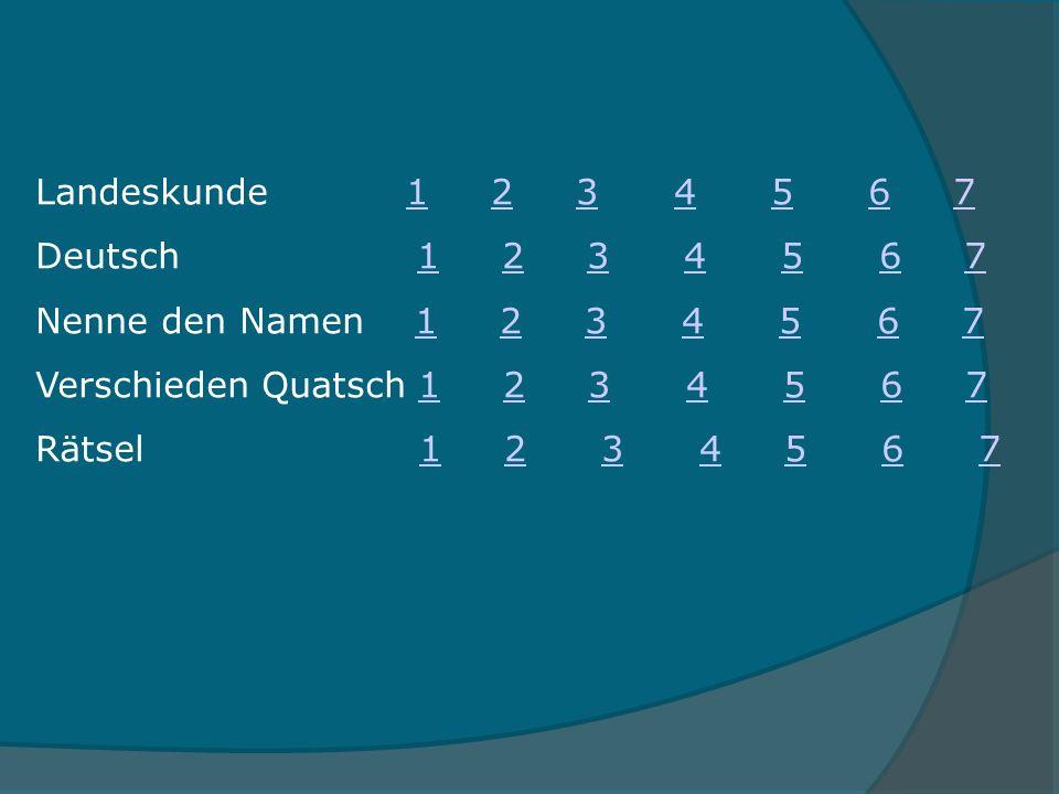 Landeskunde 1 2 3 4 5 6 7 Deutsch 1 2 3 4 5 6 7.