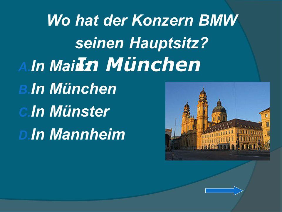 In München Wo hat der Konzern BMW seinen Hauptsitz In Mainz