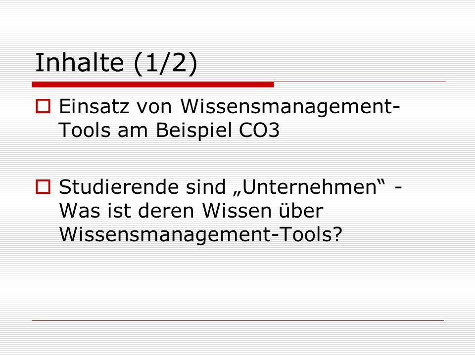Inhalte (1/2) Einsatz von Wissensmanagement-Tools am Beispiel CO3