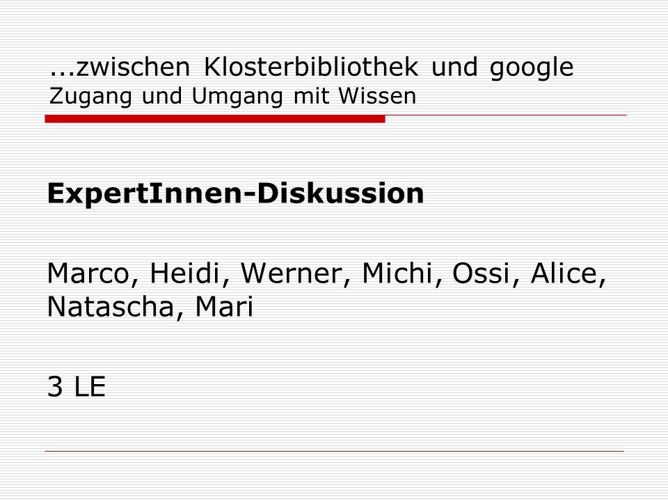 ...zwischen Klosterbibliothek und google Zugang und Umgang mit Wissen
