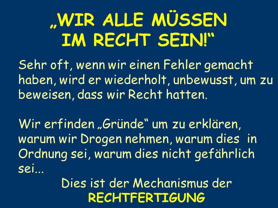 """""""WIR ALLE MÜSSEN IM RECHT SEIN!"""
