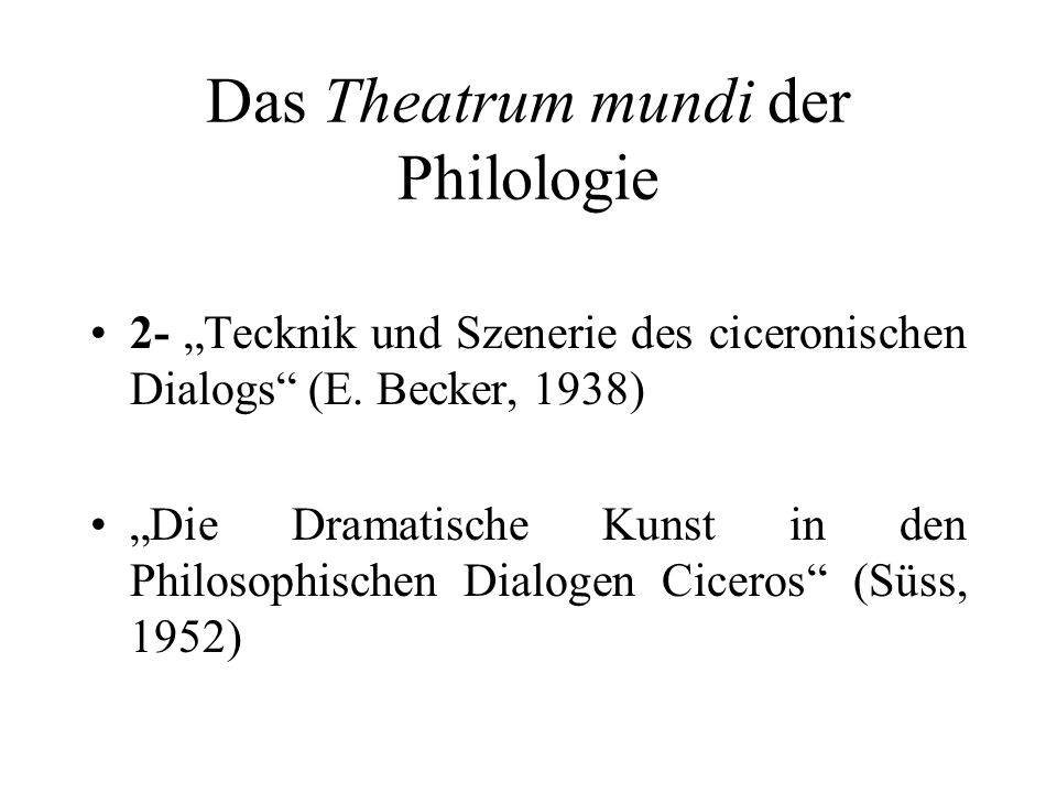 Das Theatrum mundi der Philologie