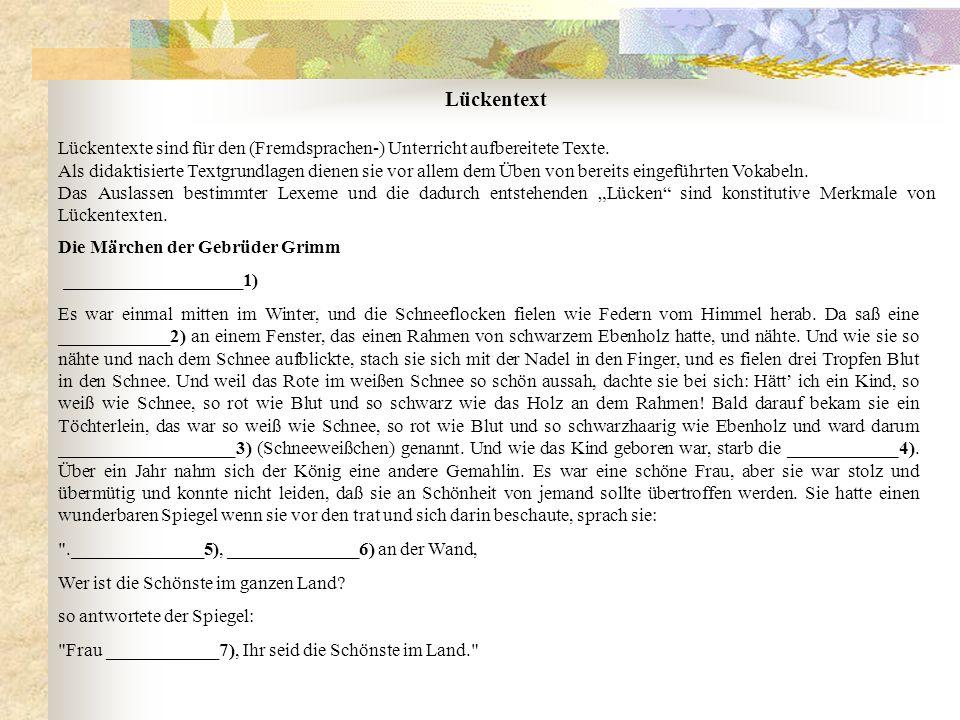 Lückentext Lückentexte sind für den (Fremdsprachen-) Unterricht aufbereitete Texte.