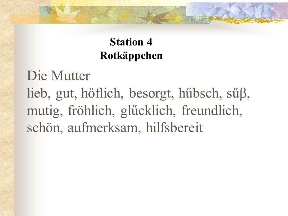Station 4 Rotkäppchen. Die Mutter.