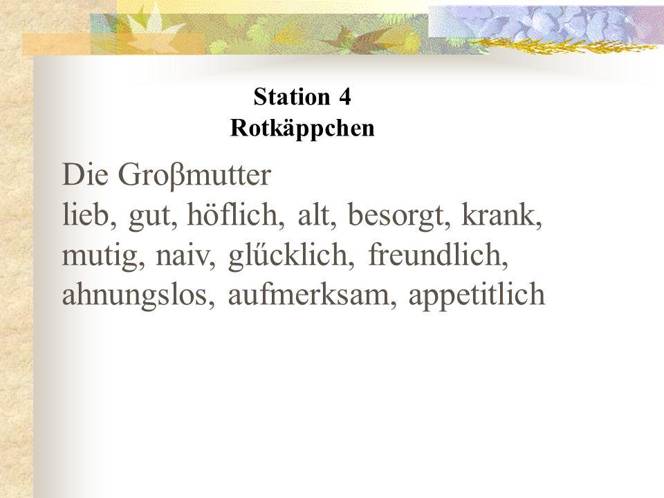 Station 4 Rotkäppchen. Die Groβmutter.