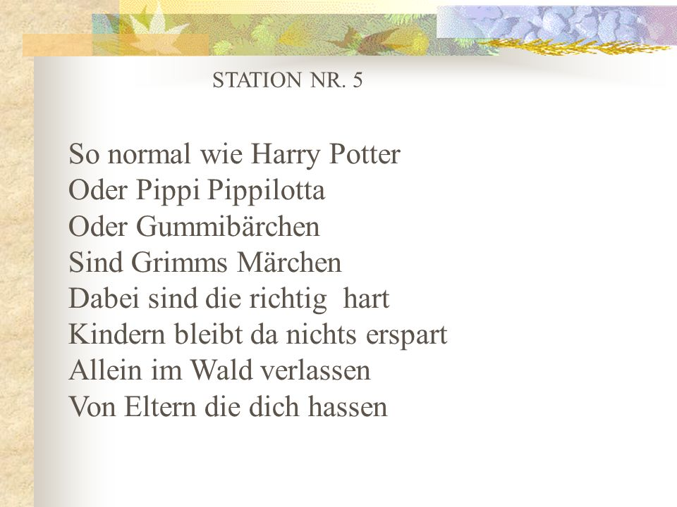 So normal wie Harry Potter Oder Pippi Pippilotta Oder Gummibärchen