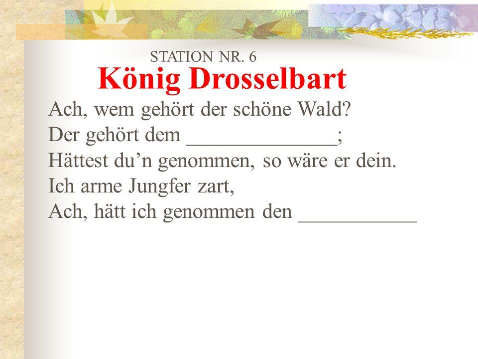 König Drosselbart Ach, wem gehört der schöne Wald