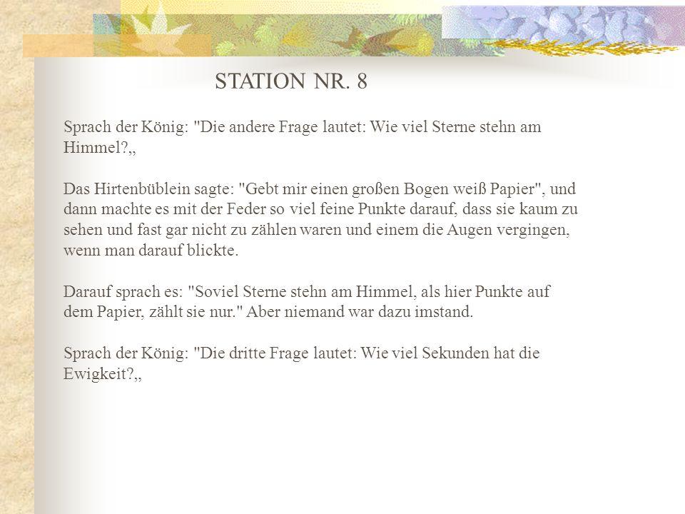"""STATION NR. 8 Sprach der König: Die andere Frage lautet: Wie viel Sterne stehn am Himmel """""""