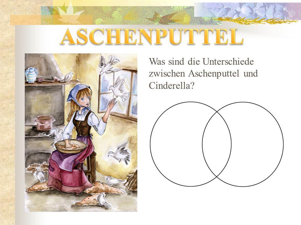 ASCHENPUTTEL Was sind die Unterschiede zwischen Aschenputtel und Cinderella
