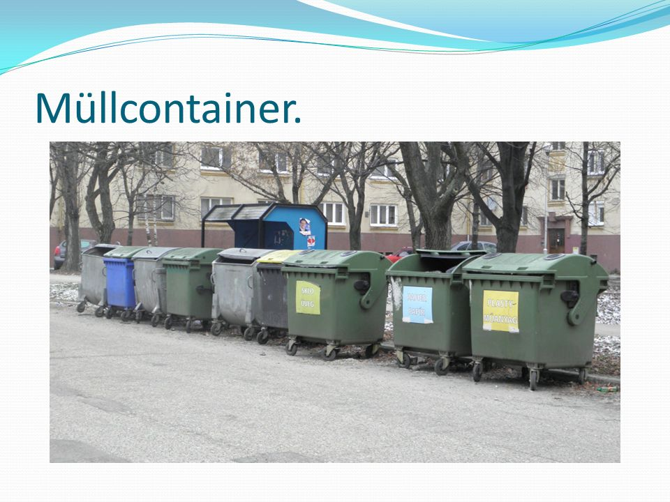 Müllcontainer.