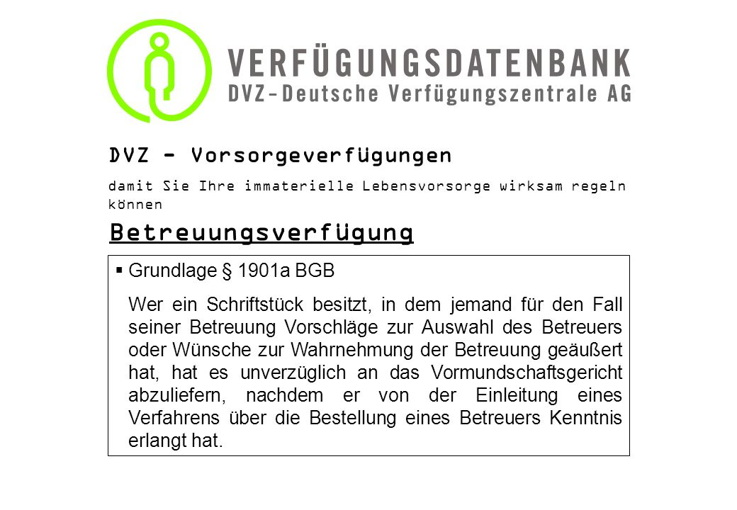 Betreuungsverfügung DVZ - Vorsorgeverfügungen Grundlage § 1901a BGB