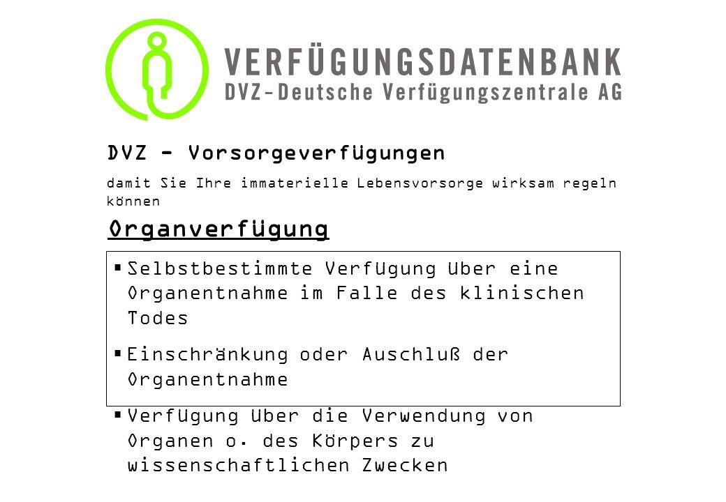 Organverfügung DVZ - Vorsorgeverfügungen