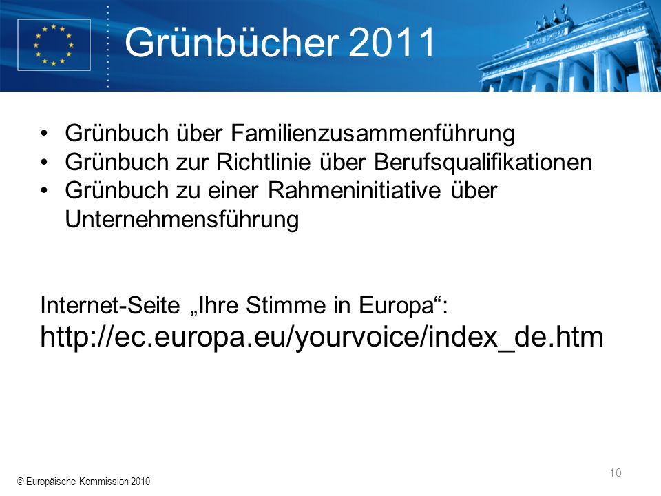 Grünbücher 2011 http://ec.europa.eu/yourvoice/index_de.htm