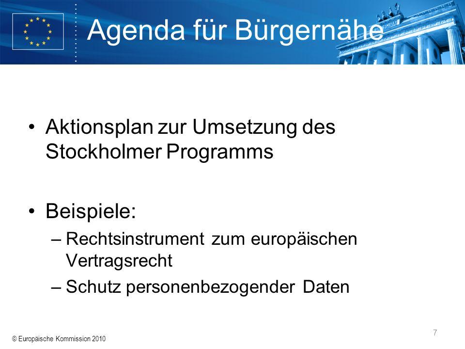 Agenda für Bürgernähe Aktionsplan zur Umsetzung des Stockholmer Programms. Beispiele: Rechtsinstrument zum europäischen Vertragsrecht.
