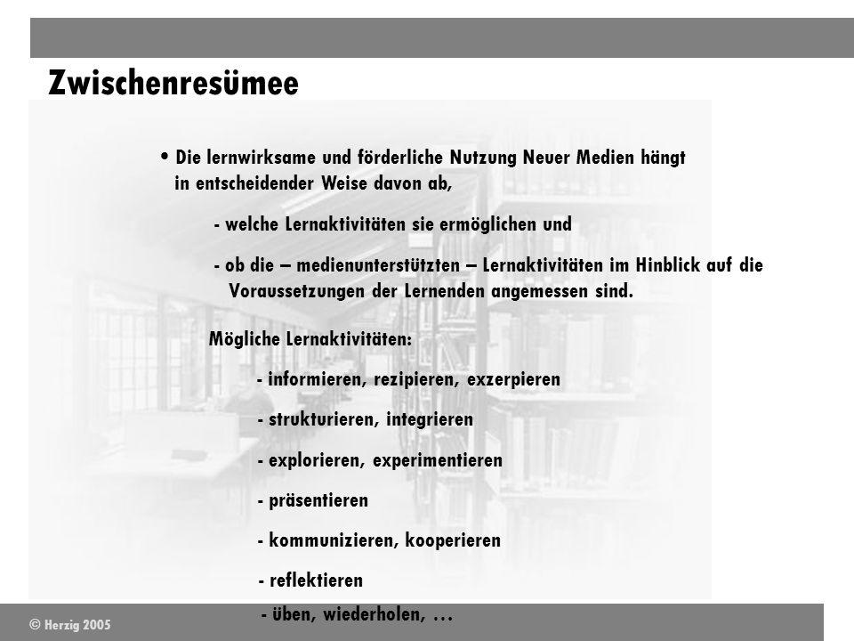 Zwischenresümee Die lernwirksame und förderliche Nutzung Neuer Medien hängt in entscheidender Weise davon ab,