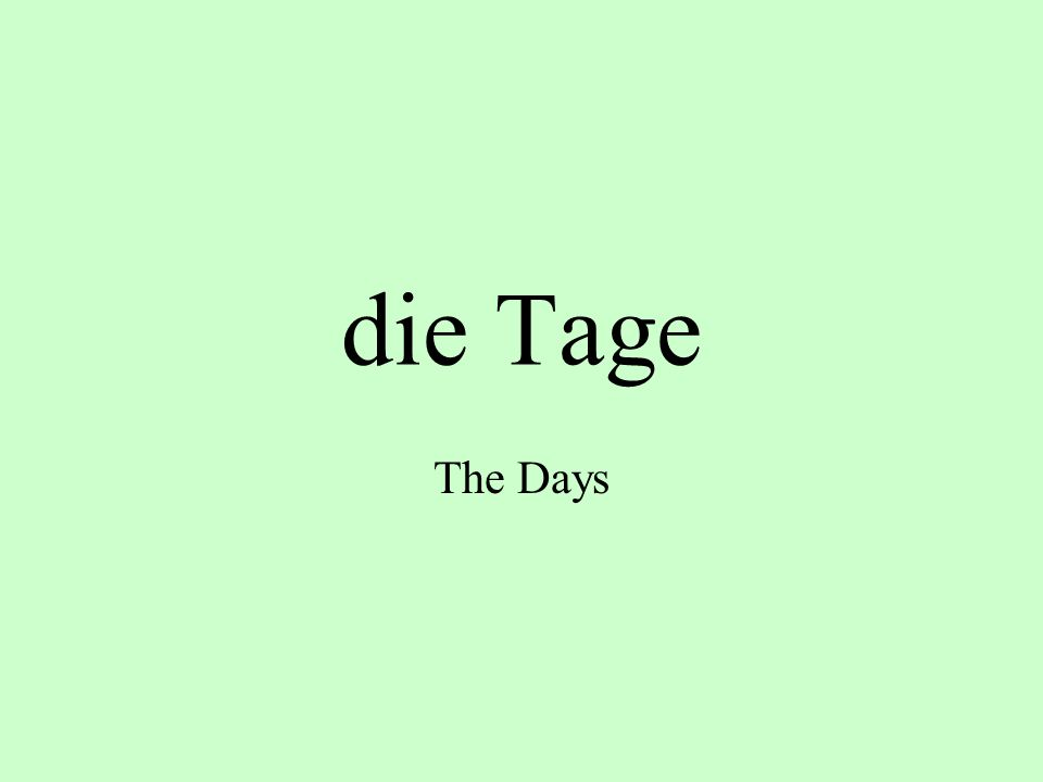 die Tage The Days