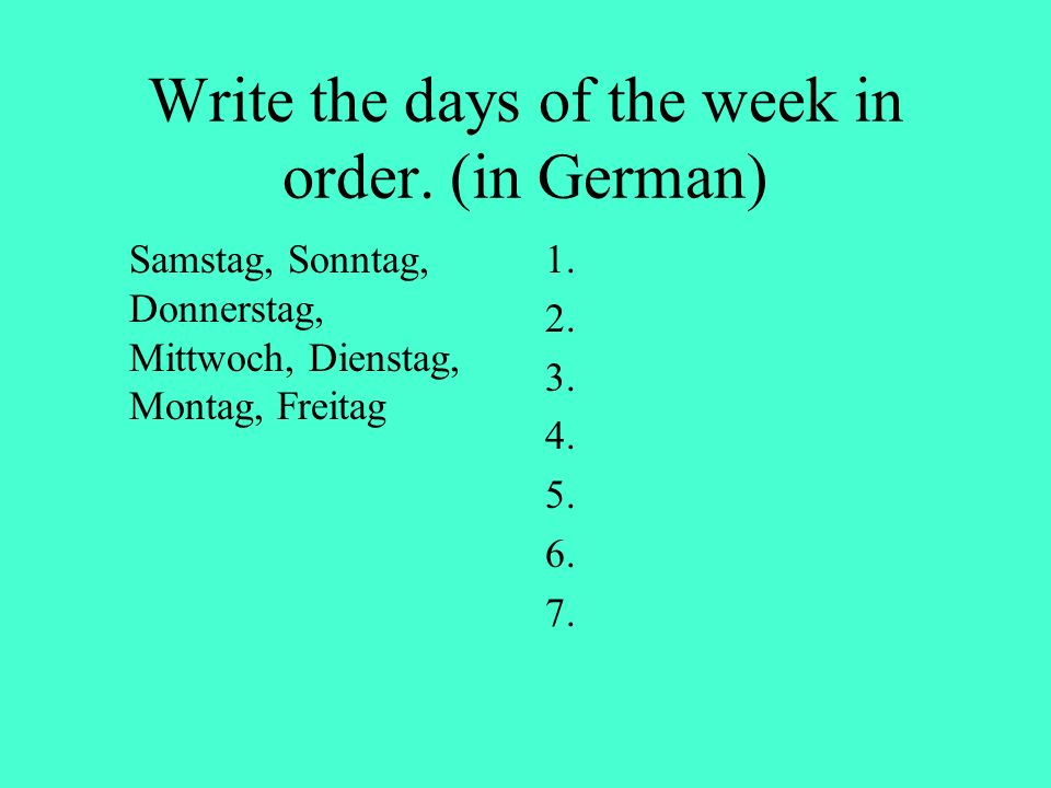 Write the days of the week in order. (in German)