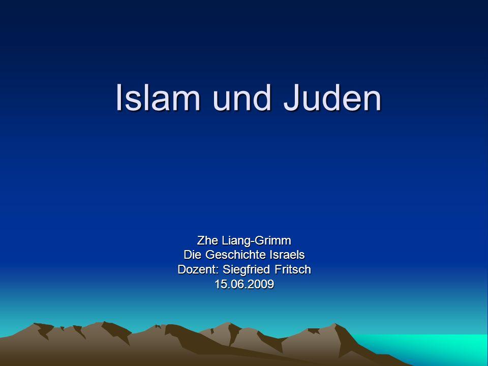 Islam und Juden Zhe Liang-Grimm Die Geschichte Israels