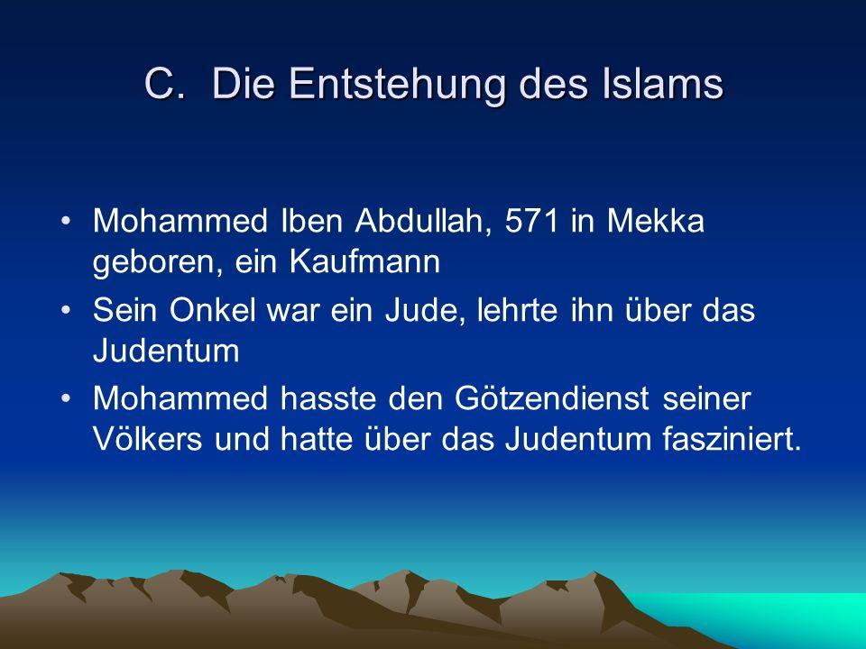 C. Die Entstehung des Islams