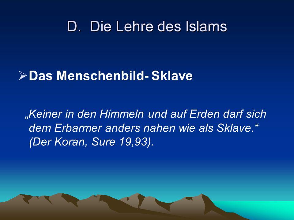 D. Die Lehre des Islams Das Menschenbild- Sklave