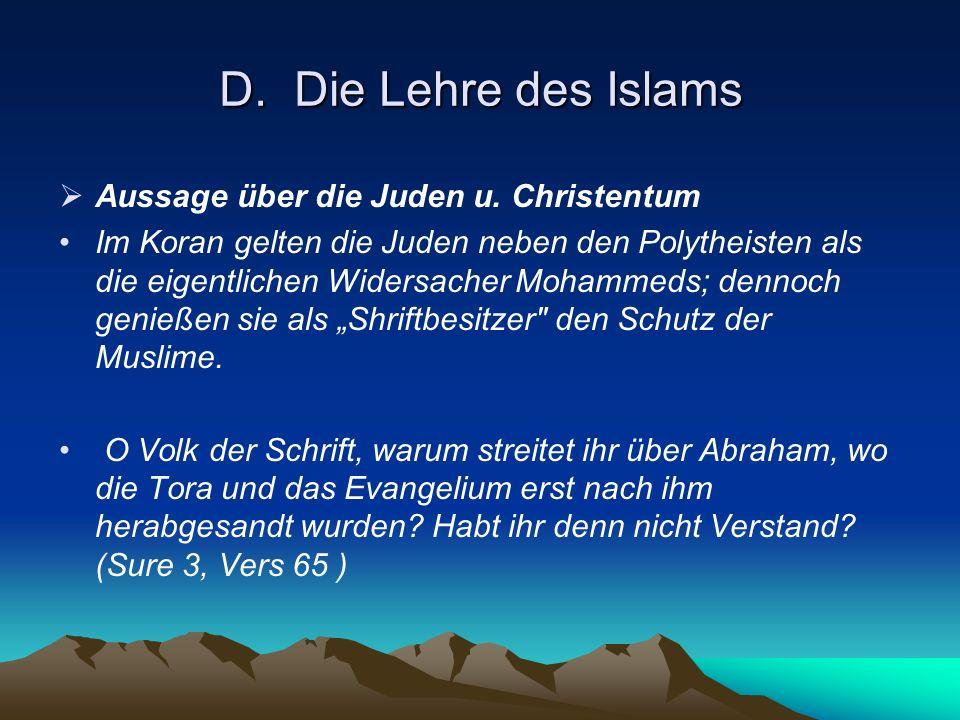 D. Die Lehre des Islams Aussage über die Juden u. Christentum
