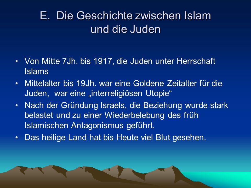 E. Die Geschichte zwischen Islam und die Juden