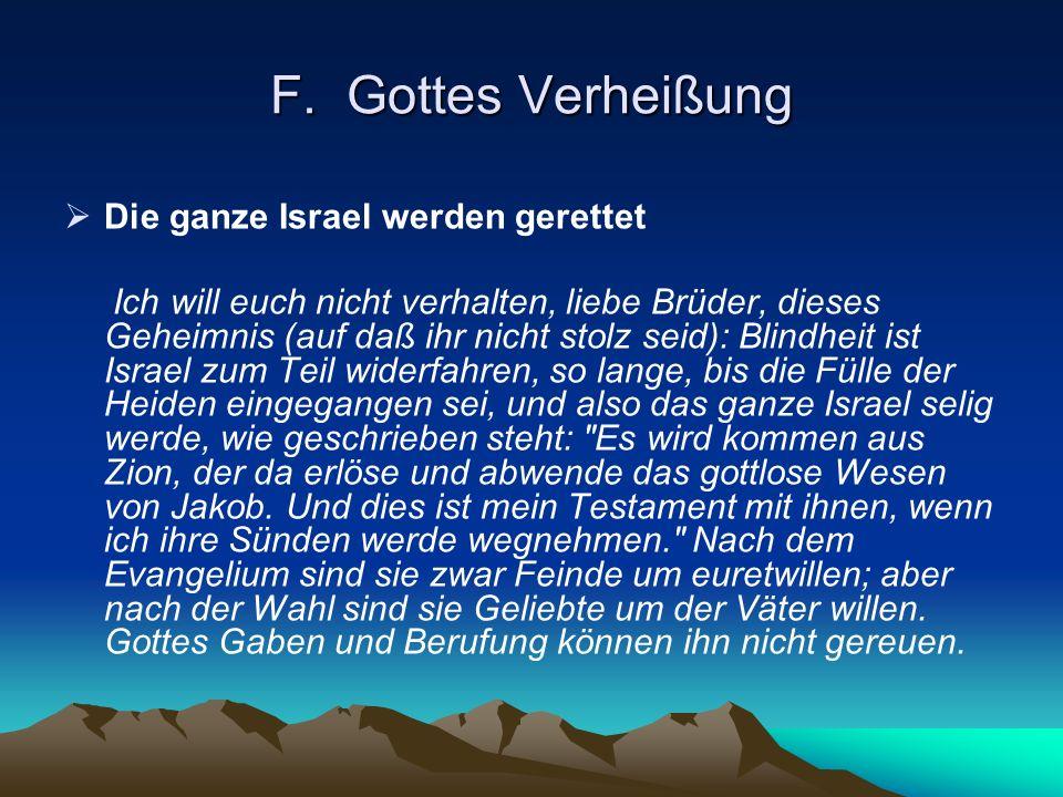 F. Gottes Verheißung Die ganze Israel werden gerettet