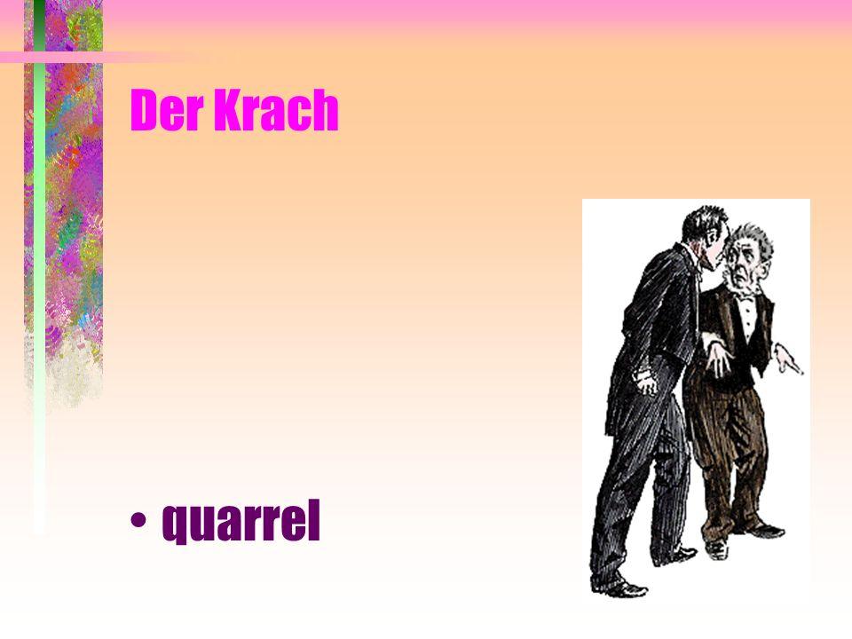 Der Krach quarrel