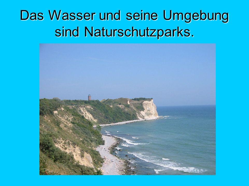 Das Wasser und seine Umgebung sind Naturschutzparks.