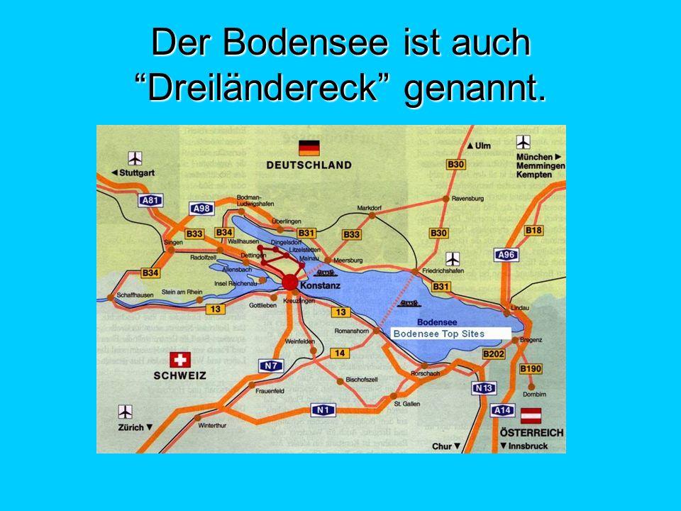 Der Bodensee ist auch Dreiländereck genannt.