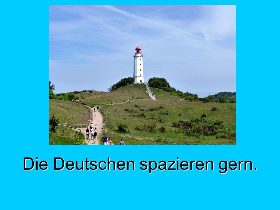 Die Deutschen spazieren gern.
