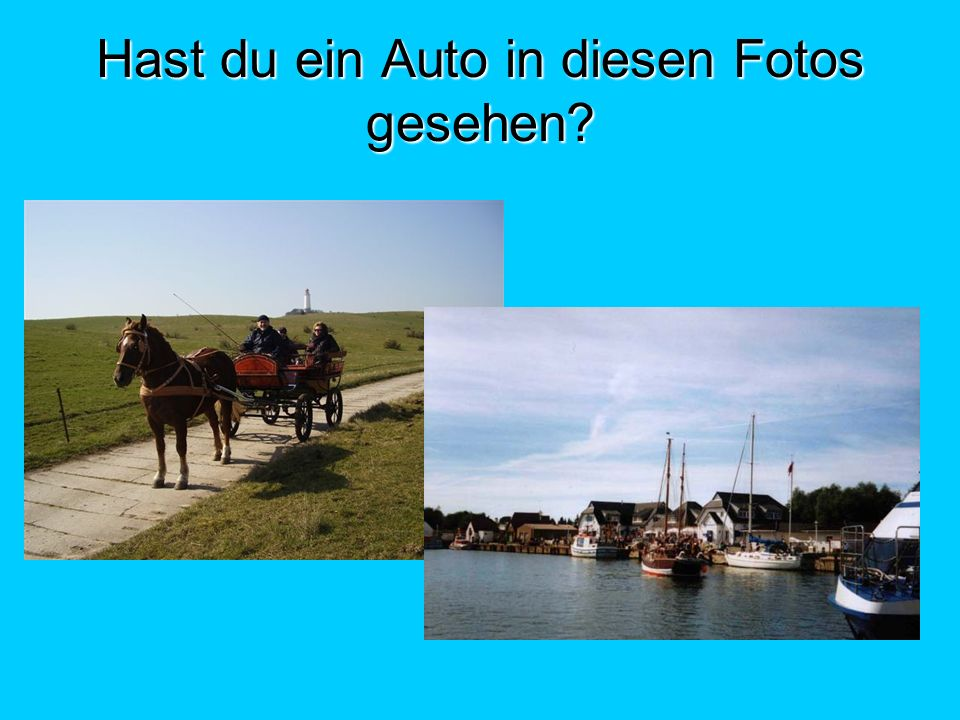 Hast du ein Auto in diesen Fotos gesehen
