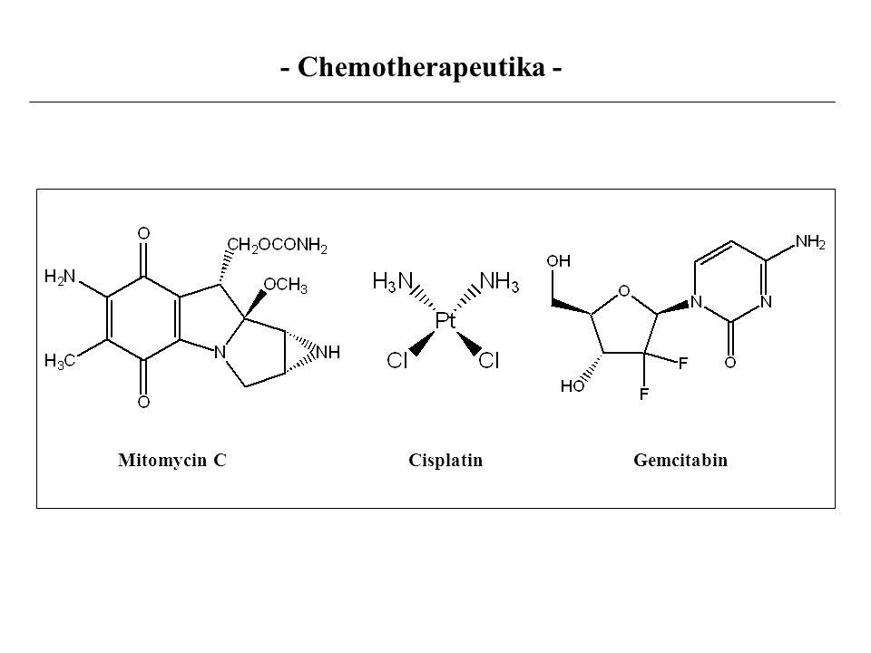 - Chemotherapeutika - Mitomycin C Cisplatin Gemcitabin