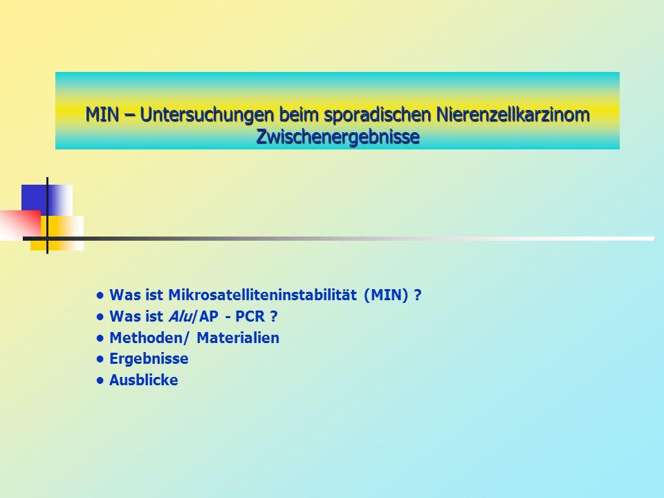 MIN – Untersuchungen beim sporadischen Nierenzellkarzinom Zwischenergebnisse