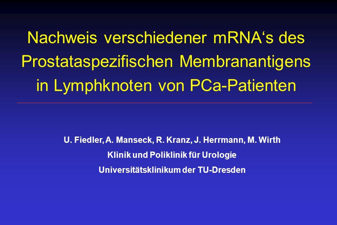 Nachweis verschiedener mRNA's des Prostataspezifischen Membranantigens in Lymphknoten von PCa-Patienten