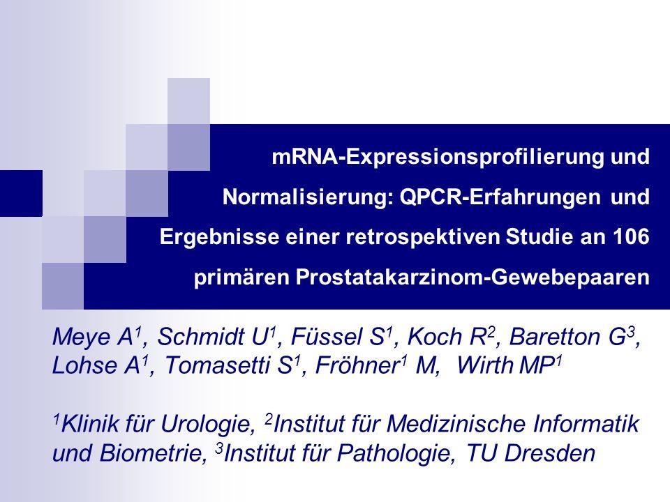 mRNA-Expressionsprofilierung und Normalisierung: QPCR-Erfahrungen und Ergebnisse einer retrospektiven Studie an 106 primären Prostatakarzinom-Gewebepaaren