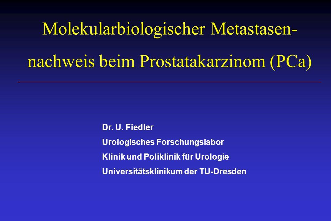 Molekularbiologischer Metastasen-nachweis beim Prostatakarzinom (PCa)