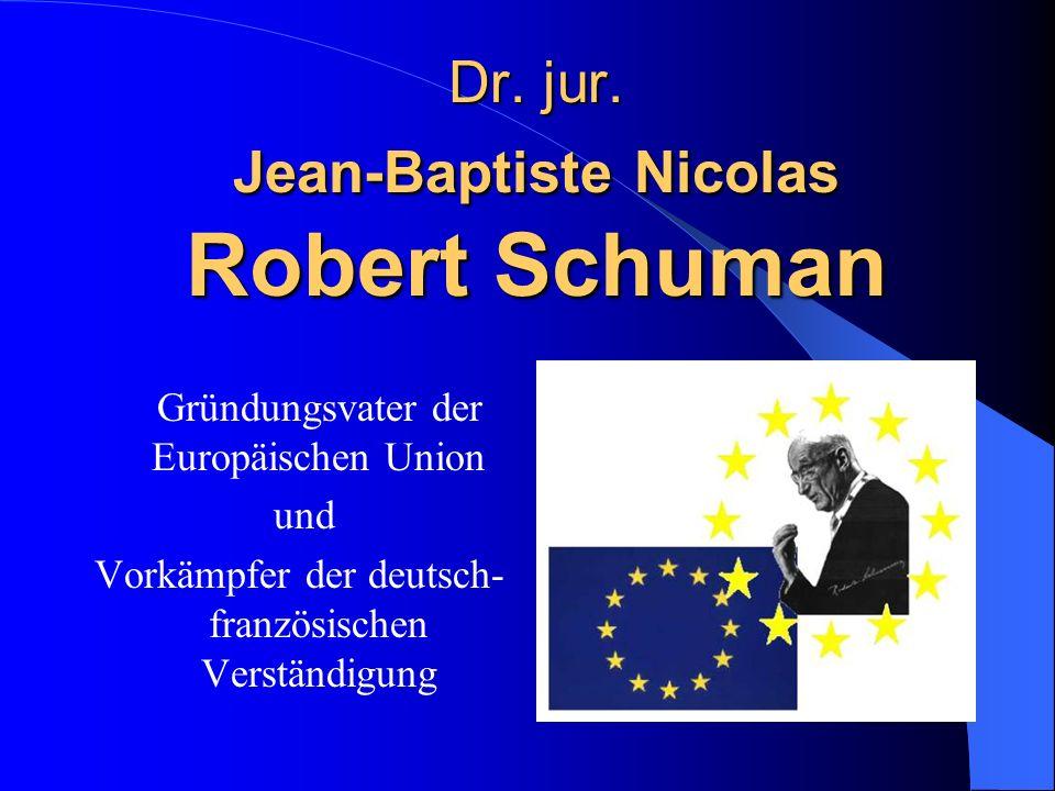Dr. jur. Jean-Baptiste Nicolas Robert Schuman
