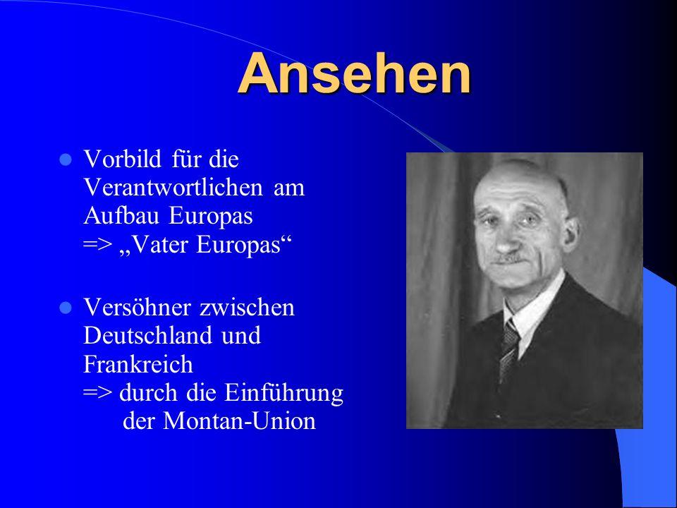 """Ansehen Vorbild für die Verantwortlichen am Aufbau Europas => """"Vater Europas"""